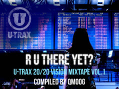 R U There Yet? U?-?TRAX 20?/?20 Vision Mixtape vol. 1