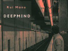 PREMIERE: Rui Manu - Deepmind [Peace]