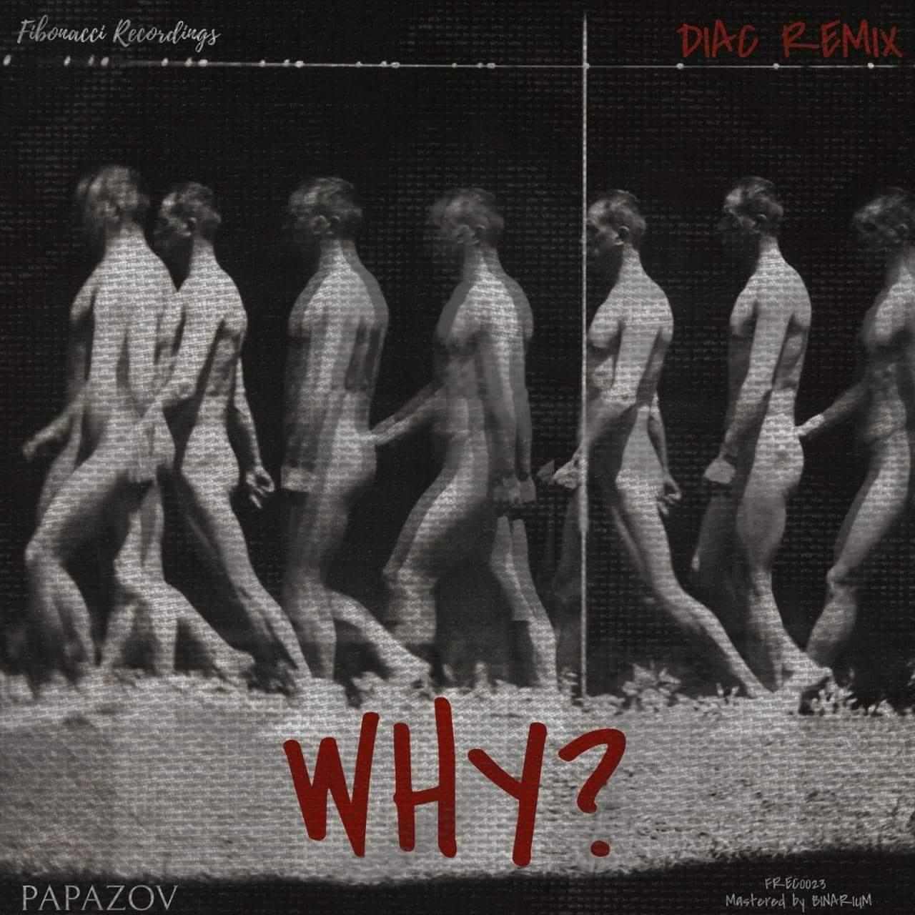 PREMIERE: Papazov - Why (Diac Remix) [Fibonacci Recordings]