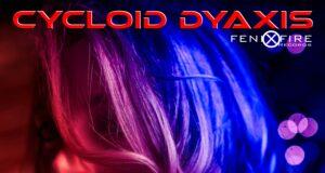 Cycloid Dyaxis - Take Your Heart Away [FenixFire Records]