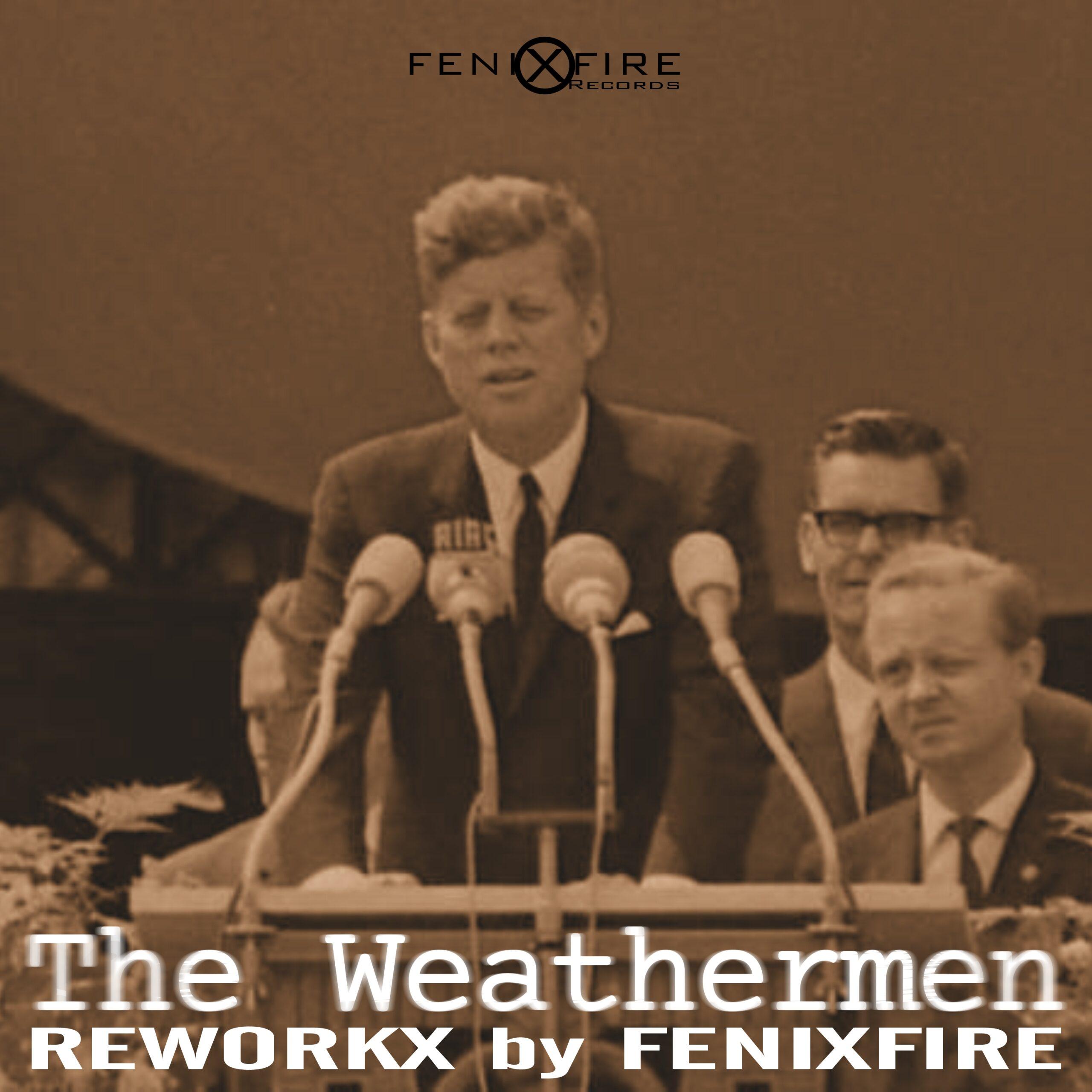 The Weathermen - Reworkx by FenixFire [FenixFire Records]