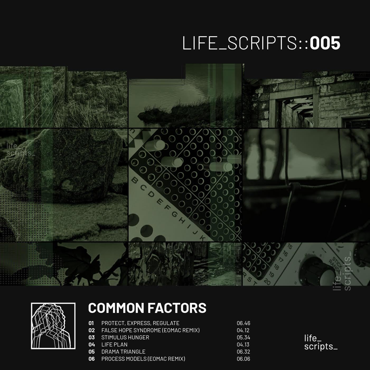 PREMIERE: Common Factors - Escape Hatch [Life Scripts]